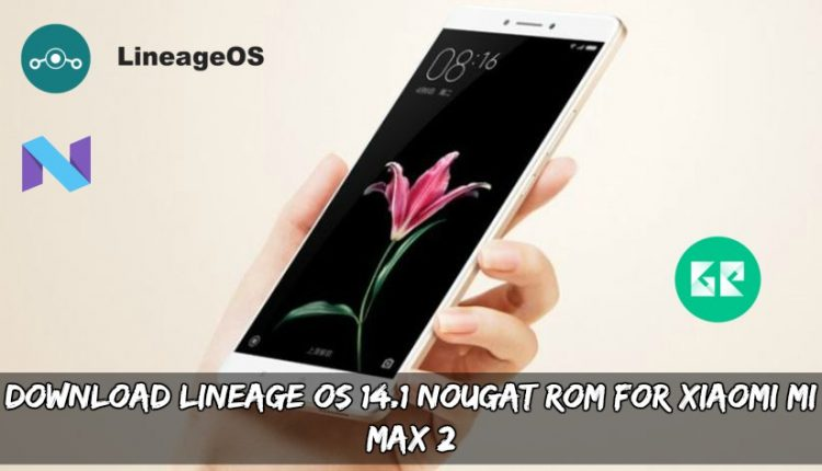 Download Lineage OS 14.1 Nougat ROM For Xiaomi Mi Max 2