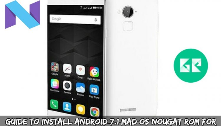 Guide To Install Android 7.1 MAD OS Nougat ROM For Coolpad Note 3