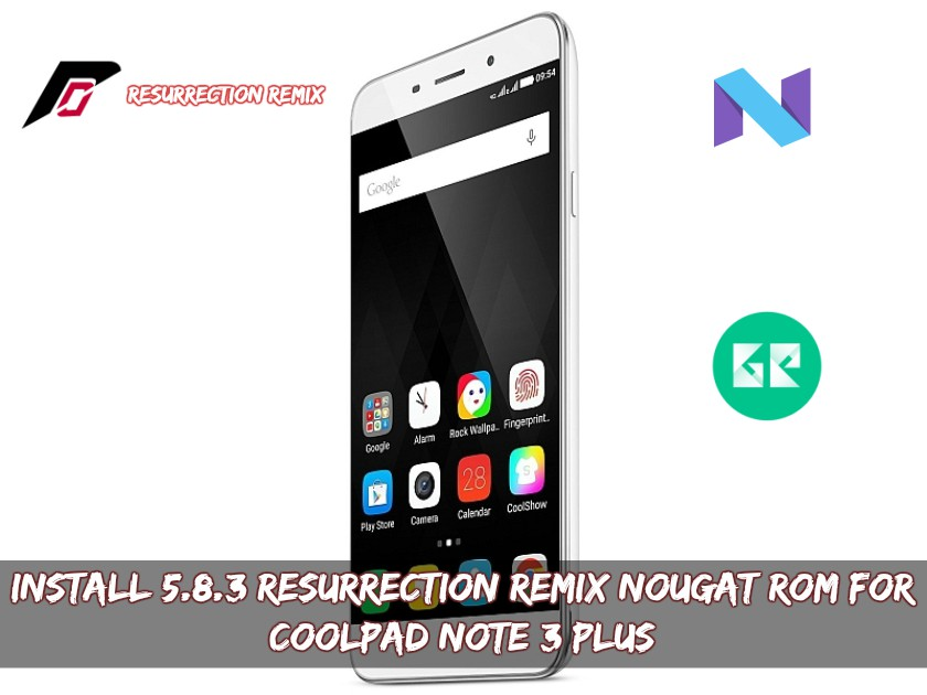 Install 5.8.3 Resurrection Remix Nougat ROM For Coolpad Note 3 Plus