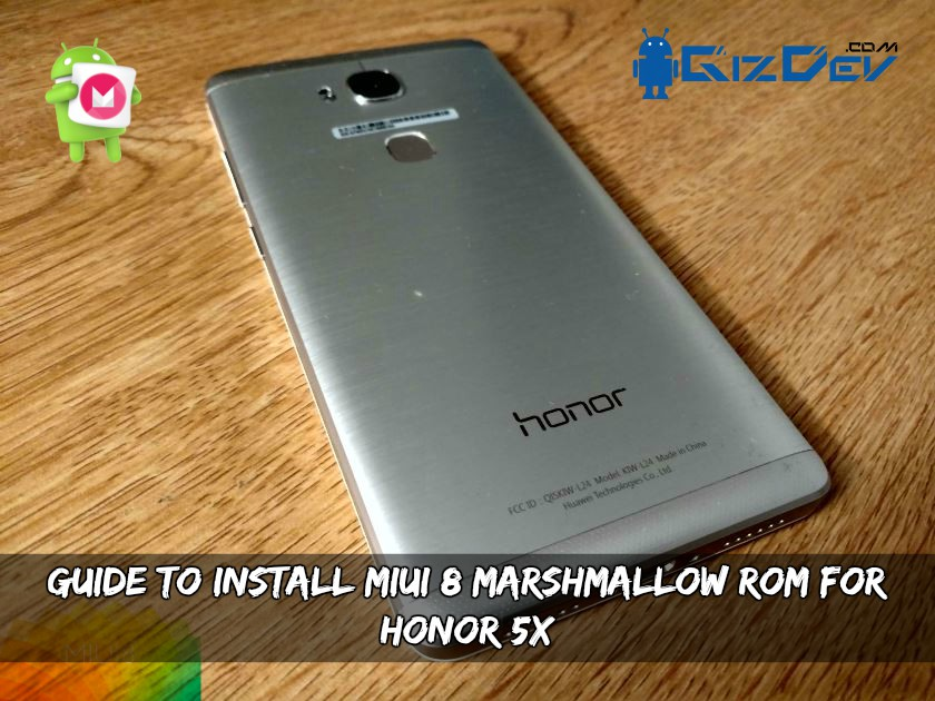 Install MIUI 8 Marshmallow ROM For Honor 5x