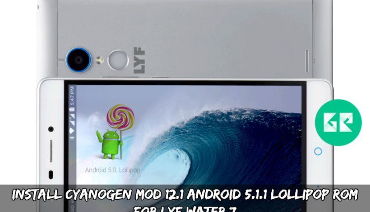 Install Cyanogen MOD 12.1 Android 5.1.1 Lollipop ROM For LYF Water 7