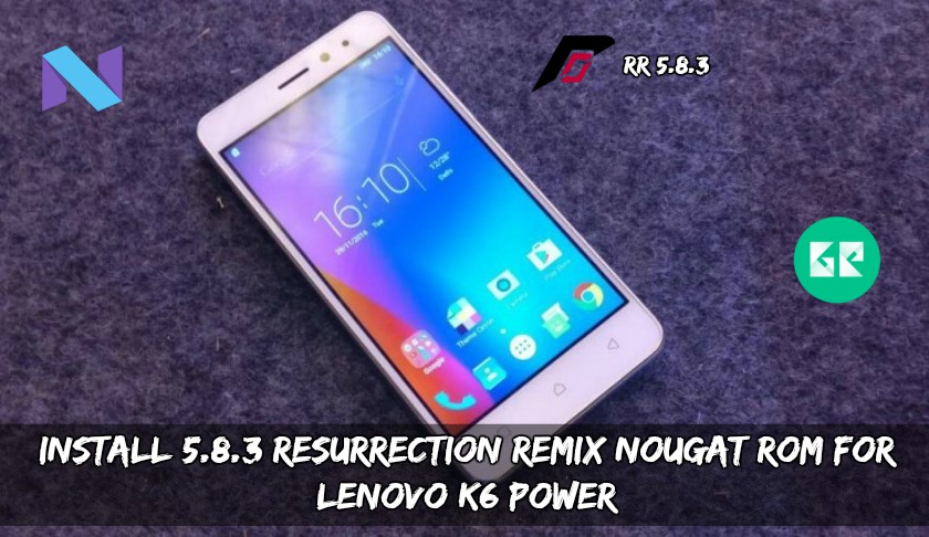 Resurrection Remix Nougat ROM For Lenovo K6 Power