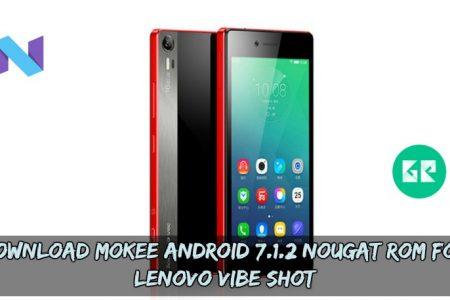 Download MoKee Android 7 1 2 Nougat ROM For Lenovo Vibe Shot