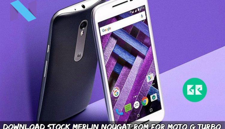 Download Stock Merlin Nougat ROM For Moto G Turbo (Ported ROM)
