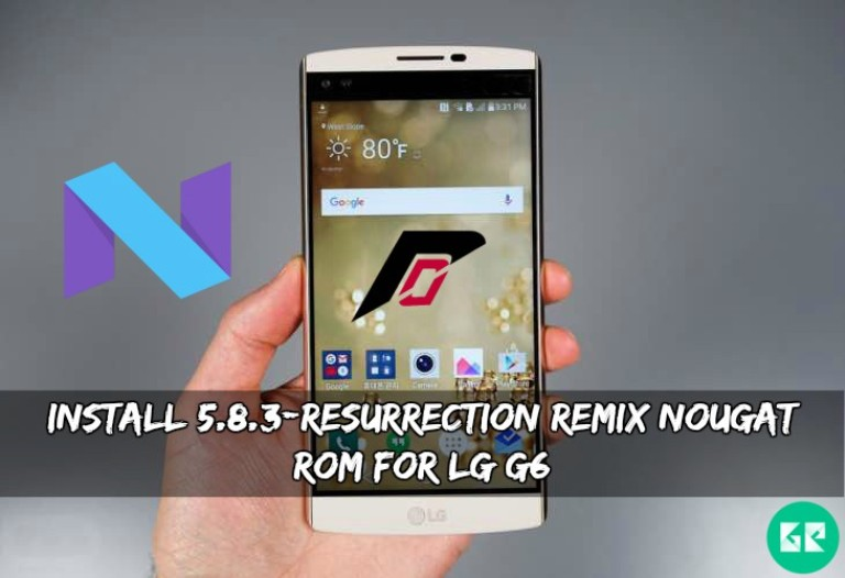 Install 5 8 3-Resurrection Remix Nougat ROM For LG G6