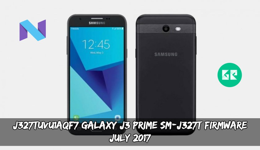 SM J327T Firmware July 2017 - J327TUVU1AQF7 Galaxy J3 Prime SM-J327T Firmware (July 2017)