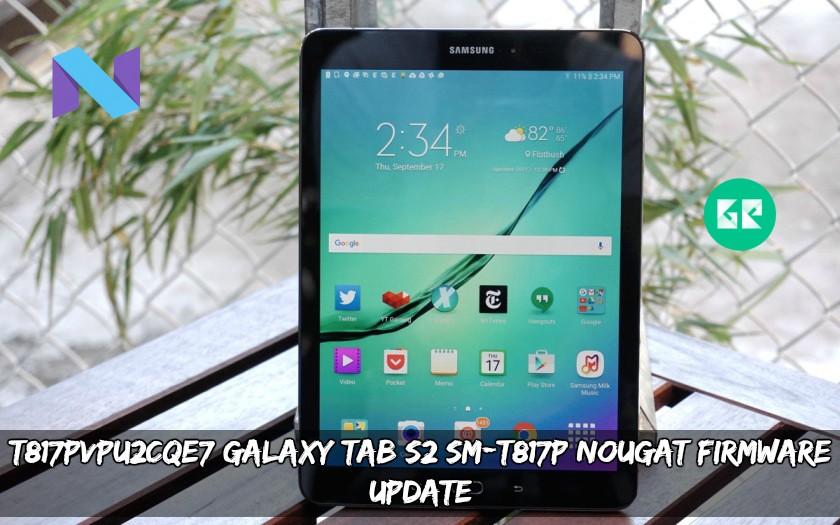 T817PVPU2CQE7 Galaxy Tab S2 - T817PVPU2CQE7 Galaxy Tab S2 SM-T817P Nougat Firmware (June 2017)