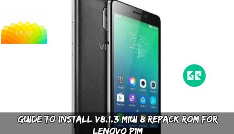 Guide To Install V8.1.3 MIUI 8 Repack ROM For Lenovo P1M