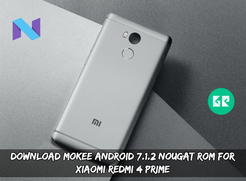 Download MoKee Android 7.1.2 Nougat ROM For Xiaomi Redmi 4 Prime