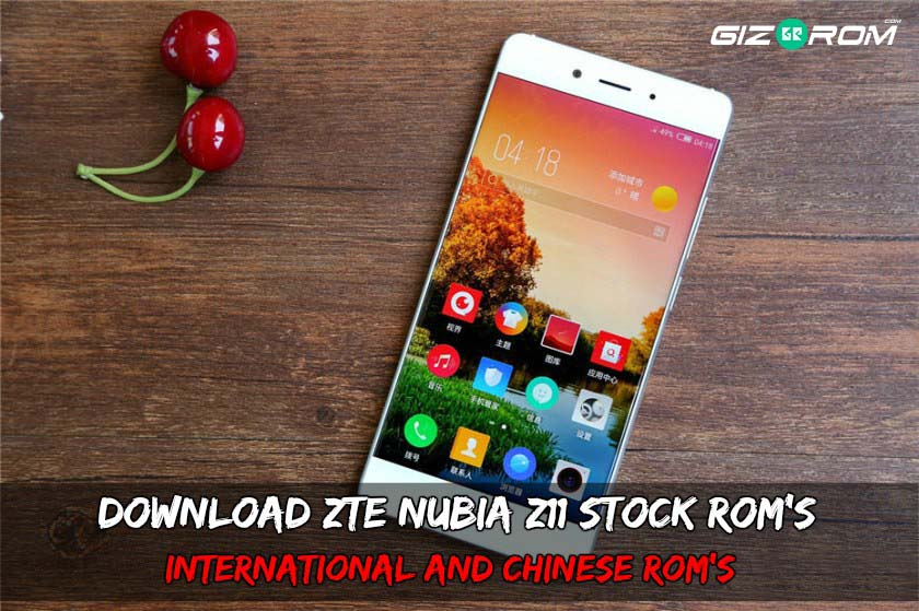 ZTE Nubia Z11 Stock Rom - Download ZTE Nubia Z11 Stock Rom's International and Chinese Rom's