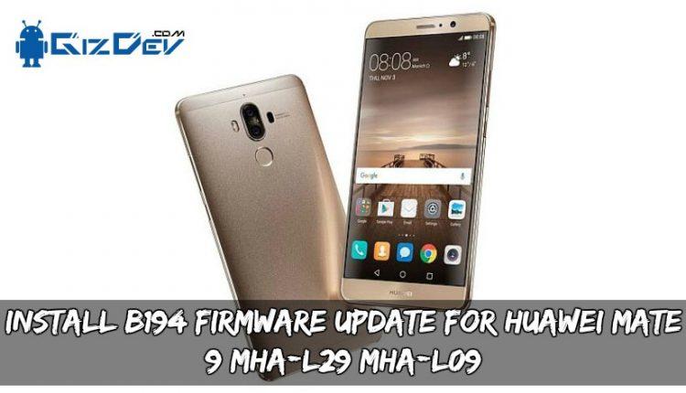 B194 Firmware Update For Huawei Mate 9 MHA-L29/MHA-L09