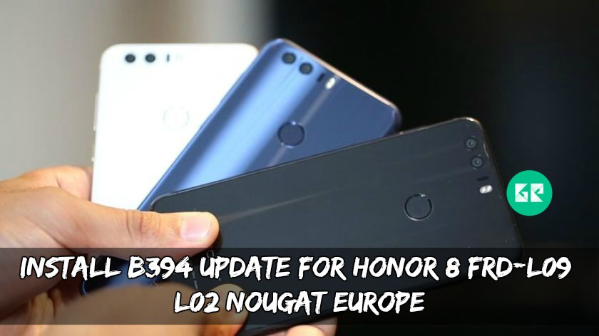 B394 Update For Honor 8 FRD-L09/L02 Nougat Europe
