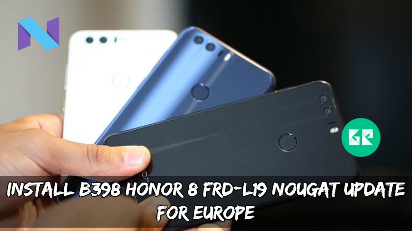 Install B398 Update For Honor 8 FRD-L19 Nougat Europe