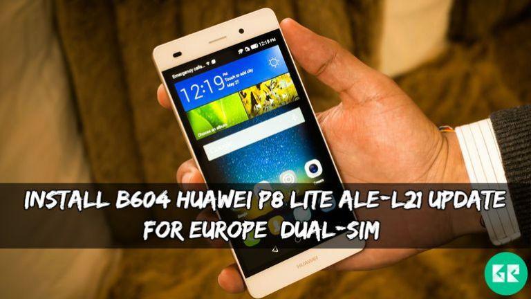 Install B604 Huawei P8 Lite ALE-L21 Update For Europe [Dual-SIM]
