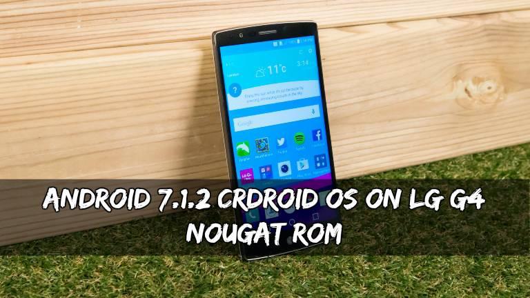 CrDroid OS On LG G4 Nougat ROM - Android 7.1.2 CrDroid OS On LG G4 Nougat ROM