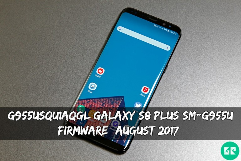 G955USQU1AQGL Galaxy S8 Plus SM G955U Firmware - G955USQU1AQGL Galaxy S8 Plus SM-G955U Firmware (August 2017)