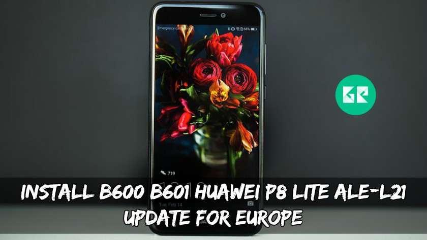Install B600/B601 Huawei P8 Lite ALE-L21 Update For Europe