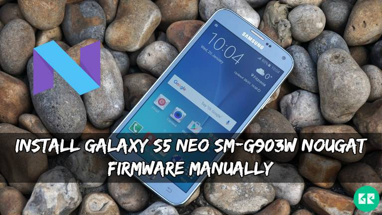 Install Galaxy S5 Neo SM G903W Nougat Firmware - Install Galaxy S5 Neo SM-G903W Nougat Firmware Manually