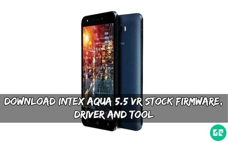 Intex Aqua 5.5 VR Stock Firmware - Download Intex Aqua 5.5 VR Stock Firmware, Driver And Tool