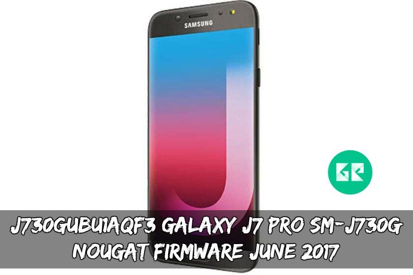 J730GUBU1AQF3 Galaxy J7 Pro SM-J730G Nougat Firmware June 2017
