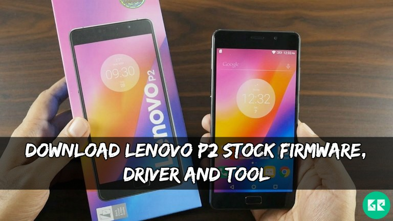 Lenovo P2 Stock Firmware - Download Lenovo P2 Stock Firmware, Driver And Tool