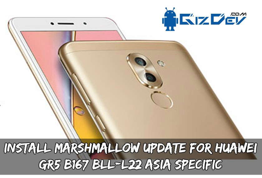 B167 Update For Huawei GR5 BLL-L22