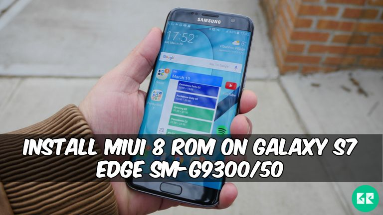 Install MiUI 8 ROM On Galaxy S7 Edge SM-G9300/50