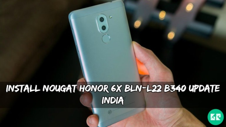 Nougat Honor 6X BLN-L22 B340 Update