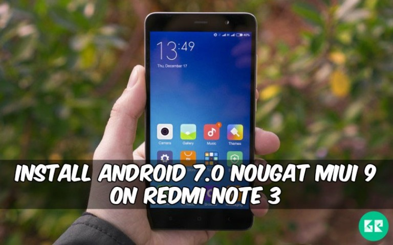 Nougat MIUI 9 On Redmi Note 3 - Install Android 7.0 Nougat MIUI 9 On Redmi Note 3