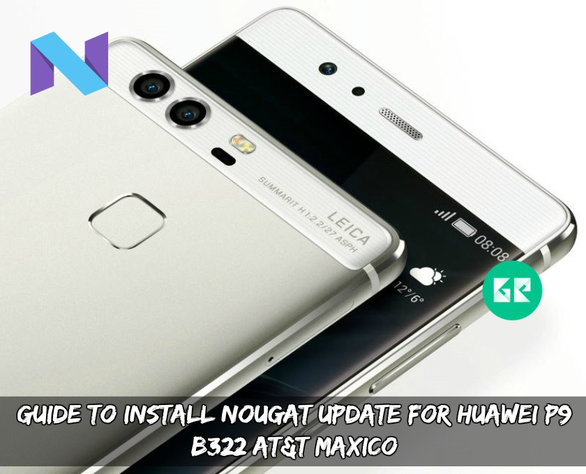 Nougat Update For Huawei P9 B322 AT&T Maxico