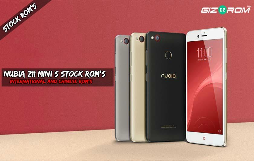 ZTE Nubia Z11 Mini S Stock Rom's International and Chinese Rom's