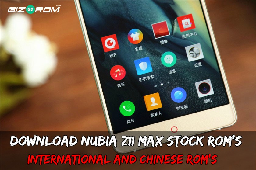 Nubia z11 max roms - Download Nubia Z11 Max Stock Rom's International and Chinese Rom's