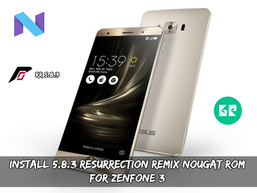 Install 5.8.3 Resurrection Remix Nougat ROM For Zenfone 3