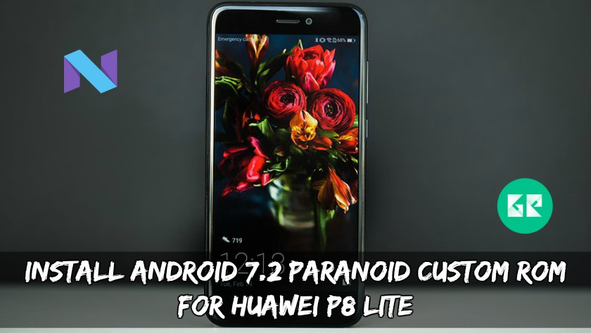 ROM for Huawei P8 Lite - Install Android 7.2 Paranoid Custom ROM for Huawei P8 Lite