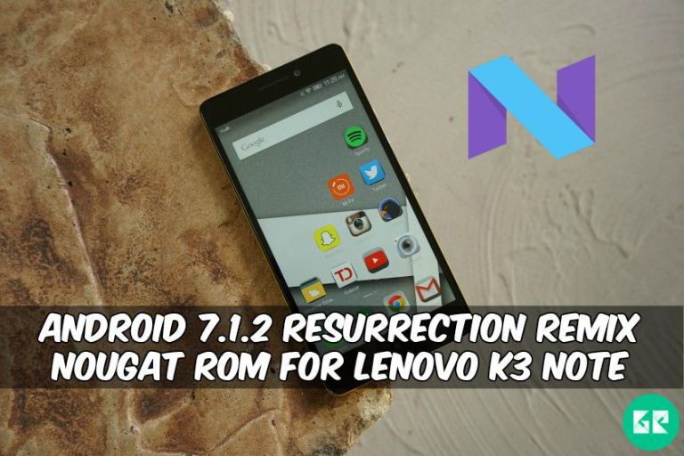 Resurrection Remix Nougat ROM For Lenovo K3 Note - Android 7.1.2 Resurrection Remix Nougat ROM For Lenovo K3 Note