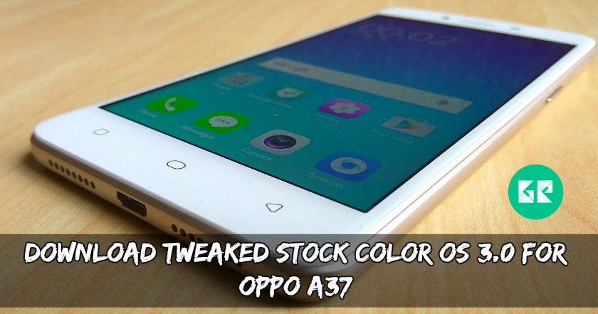 Tweaked Stock Color OS 3.0 For OPPO A37 - Download Tweaked Stock Color OS 3.0 ROM For OPPO A37
