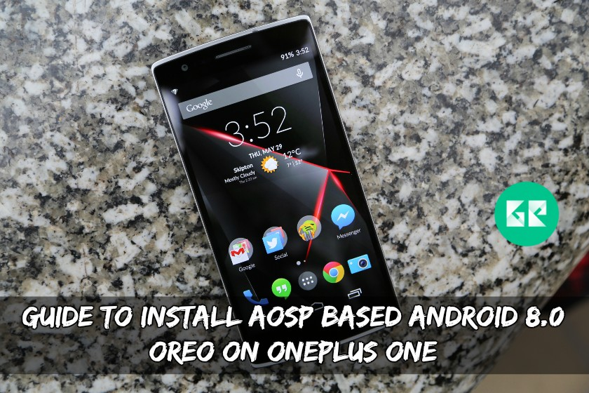 Guide To Install AOSP Based Android 8.0 Oreo On OnePlus One