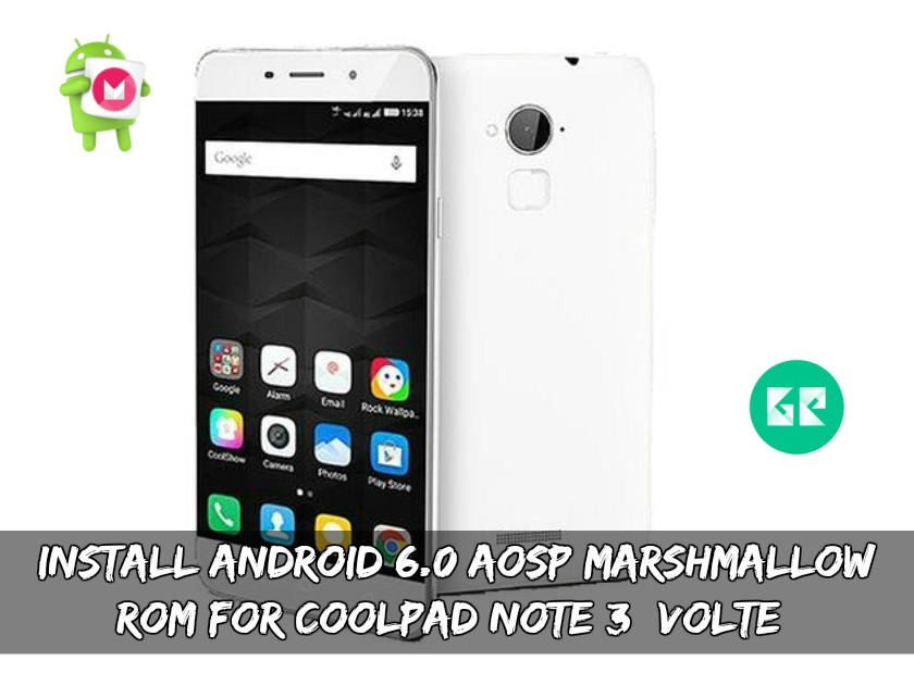 Install Android 6.0 AOSP Marshmallow ROM For Coolpad Note 3 (VOLTE)