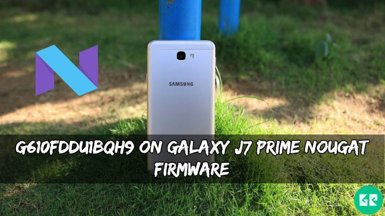 G610FDDU1BQH9 On Galaxy J7 Prime Nougat Firmware - G610FDDU1BQH9 On Galaxy J7 Prime Nougat Firmware