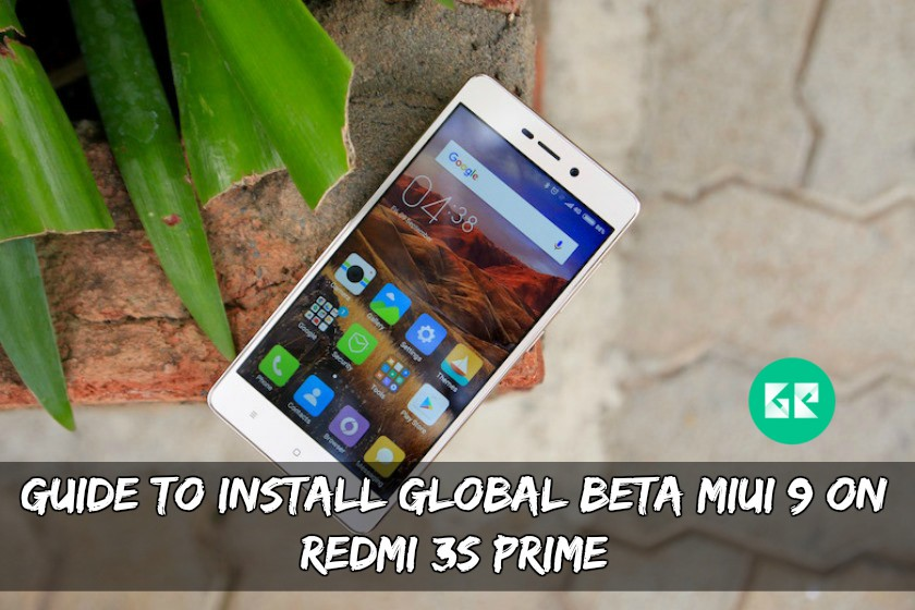 Guide To Install Global Beta MIUI 9 On Redmi 3S/Prime
