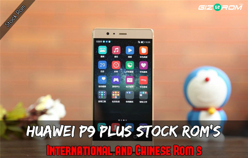 Download Huawei P9 Plus Stock Rom's International and Chinese Rom's