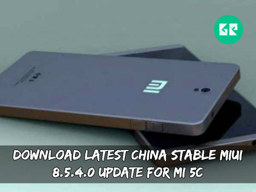 Download Latest China Stable MIUI 8.5.4.0 Update For MI 5C