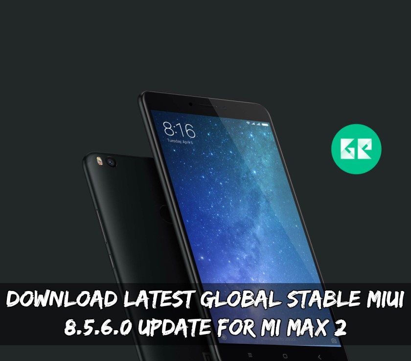 Download Latest Global Stable MIUI 8.5.6.0 Update For MI Max 2