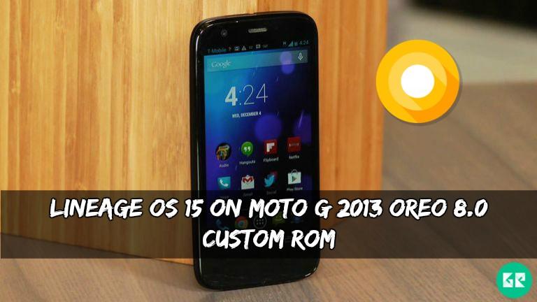 Lineage OS 15 On Moto G 2013 Oreo 8.0 Custom ROM
