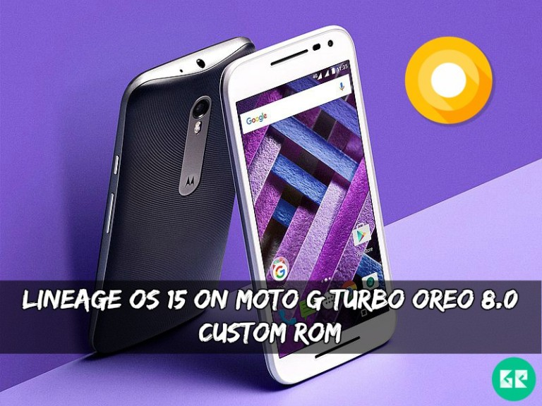 Lineage OS 15 On Moto G Turbo Oreo 8.0 Custom ROM