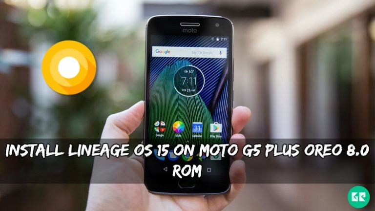 Lineage OS 15 On Moto G5 Plus Oreo 8.0 ROM