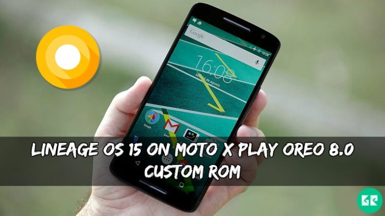 Lineage OS 15 On Moto X Play Oreo 8.0 Custom ROM