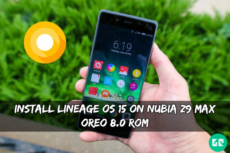 Lineage OS 15 On Nubia Z9 Max Oreo 8.0 ROM