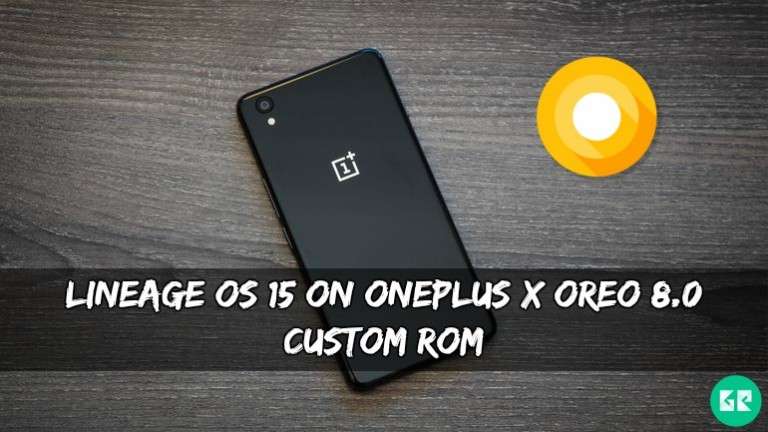 Lineage OS 15 On OnePlus X Oreo 8.0 Custom ROM - Lineage OS 15 On OnePlus X Oreo 8.0 Custom ROM