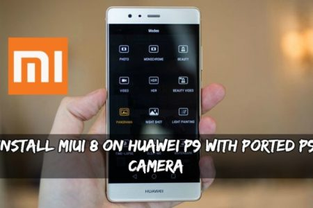 Install MiUI 8 On Huawei P9 With Ported P9 Camera